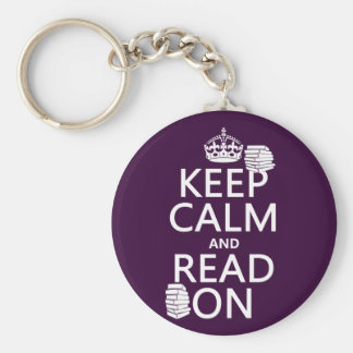 Keep Calm and Read On (in any color) Basic Round Button Keychain