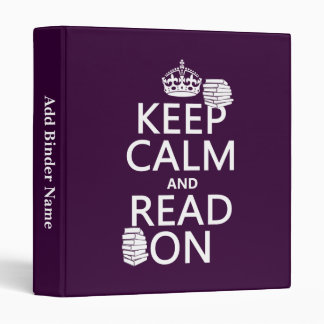Keep Calm and Read On (in any color) Vinyl Binders