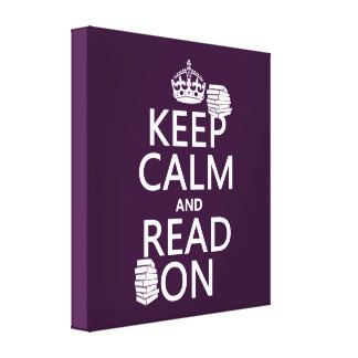 Keep Calm and Read On (in any color) Canvas Print