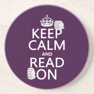 Keep Calm and Read On (in any color) Drink Coasters