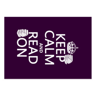 Keep Calm and Read On (in any color) Large Business Card