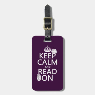 Keep Calm and Read On (in any color) Luggage Tag