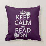 Keep Calm and Read On (in any color) Pillows