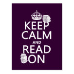 Keep Calm and Read On (in any color) Postcard