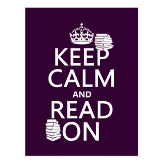 Keep Calm and Read On in any color Post Cards