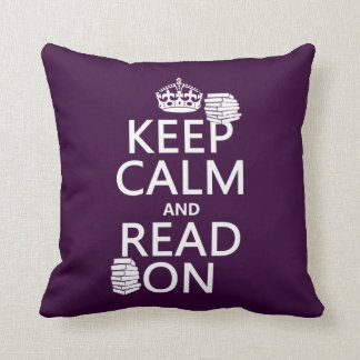 Keep Calm and Read On (in any color) Throw Pillow