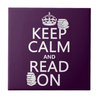 Keep Calm and Read On (in any color) Tiles