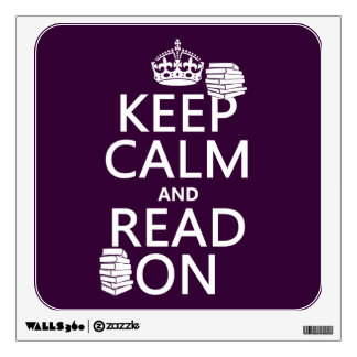 Keep Calm and Read On (in any color) Wall Graphics