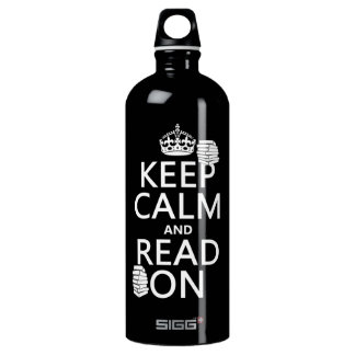 Keep Calm and Read On (in any color) Water Bottle