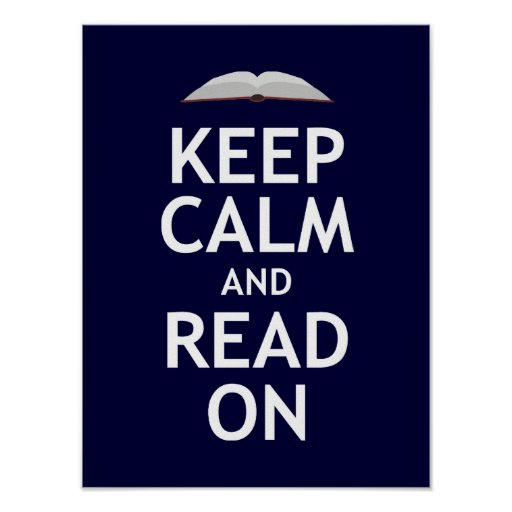 Keep Calm and Read On Poster | Zazzle