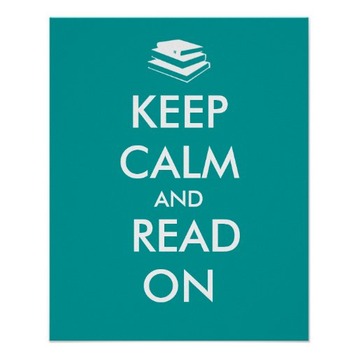 Keep Calm and Read On Poster Template Custom Color