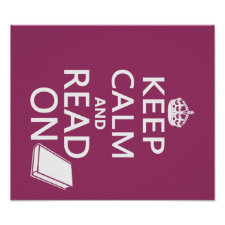 Keep Calm and Read On Posters