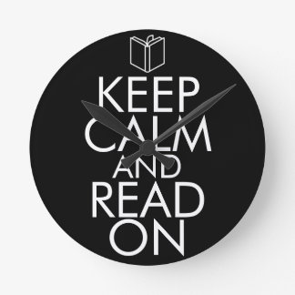 KEEP CALM AND READ ON ROUND CLOCK