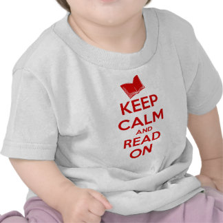 Keep Calm and Read On T Shirts