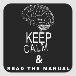 Keep Calm And Read The Manual Square Sticker