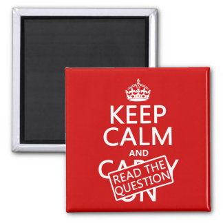 Keep Calm and Read The Question (all colors) 2 Inch Square Magnet