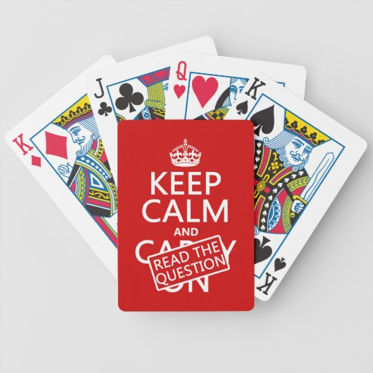 Keep Calm and Read The Question (all colors) Bicycle Playing Cards