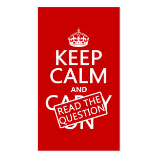 Keep Calm and Read The Question (all colors) Business Card