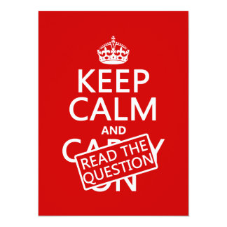 Keep Calm and Read The Question (all colors) Card