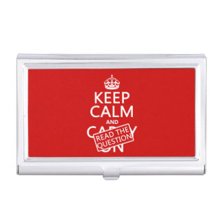 Keep Calm and Read The Question (all colors) Case For Business Cards
