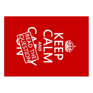 Keep Calm and Read The Question (all colors) Large Business Card
