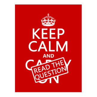 Keep Calm and Read The Question (all colors) Postcard