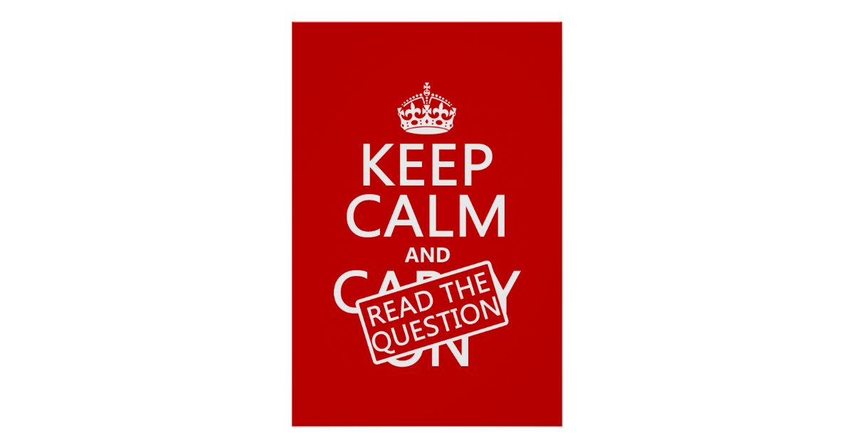 keep calm and read the question all colors poster zazzle
