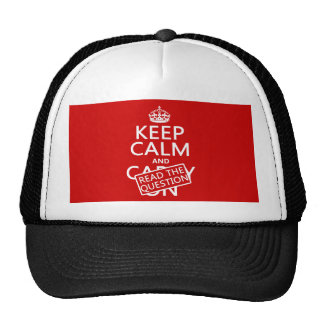 Keep Calm and Read The Question (all colors) Trucker Hat