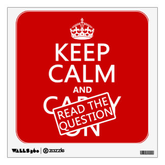 Keep Calm and Read The Question all colors Wall Sticker