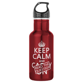 Keep Calm and Read The Question (all colors) Water Bottle