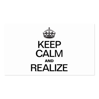 KEEP CALM AND REALIZE BUSINESS CARD