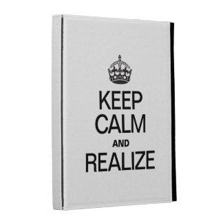 KEEP CALM AND REALIZE iPad FOLIO CASES