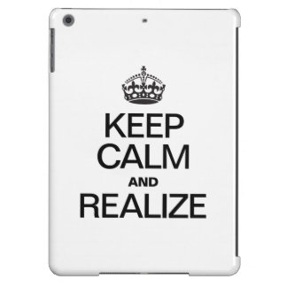 KEEP CALM AND REALIZE iPad AIR COVERS