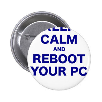 Keep Calm and Reboot your PC Pinback Button