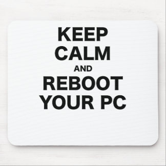 Keep Calm and Reboot your PC Mousepad