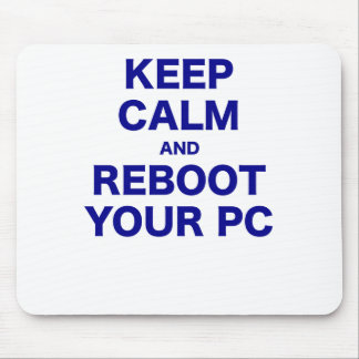 Keep Calm and Reboot your PC Mousepads
