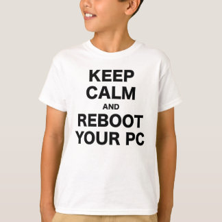 Keep Calm and Reboot your PC T-Shirt