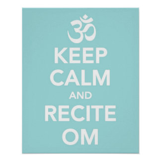 Keep Calm and Recite Om print or poster