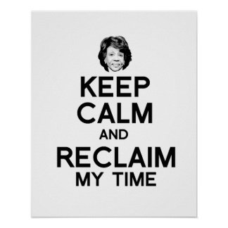 Keep Calm and Reclaim My Time - Poster