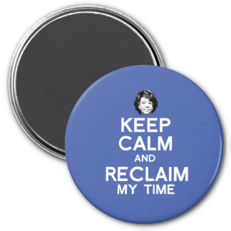 Keep Calm and Reclaim My Time - white - Magnet