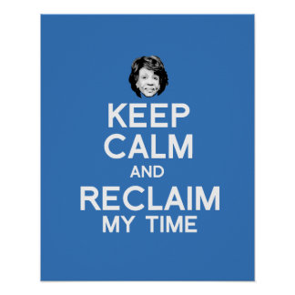 Keep Calm and Reclaim My Time - white - Poster