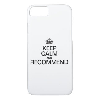 KEEP CALM AND RECOMMEND iPhone 7 CASE