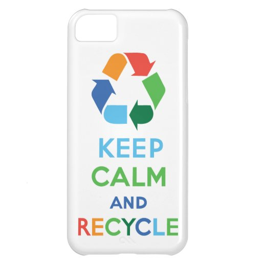Keep Calm and Recycle iphone 5 iPhone 5C Covers