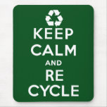 Keep Calm and Recycle Mouse Pad