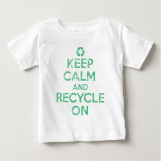 Keep Calm and Recycle On Baby T-Shirt