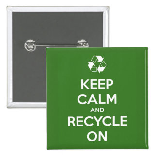 Keep Calm and Recycle On Green 2 Inch Square Button