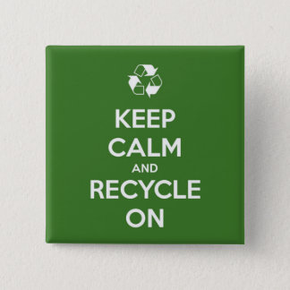 Keep Calm and Recycle On Green and White Pinback Button
