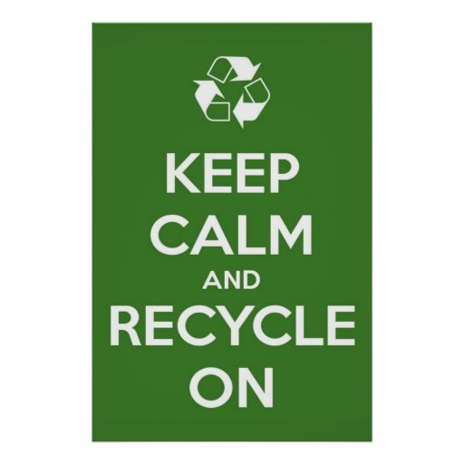 Keep Calm And Recycle On Green Poster Zazzle