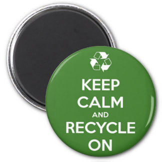 Keep Calm and Recycle On Round Magnet