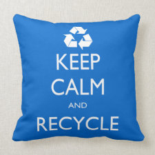 Keep Calm and Recycle Pillows